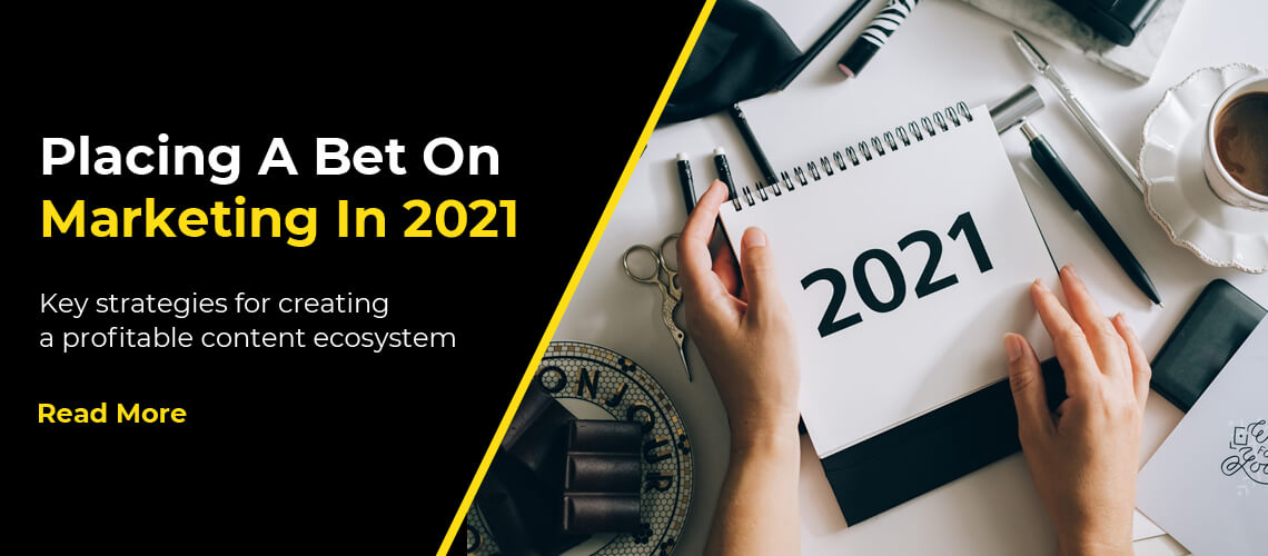 Placing A Bet On Marketing In 2021