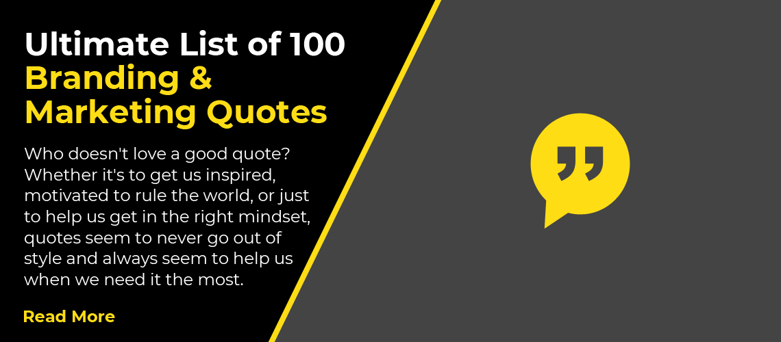 Ultimate List of 100 Branding & Marketing Quotes
