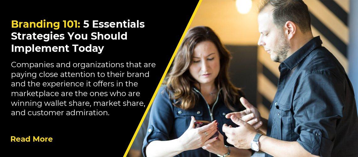 Branding 101: 5 Essentials Strategies You Should Implement Today