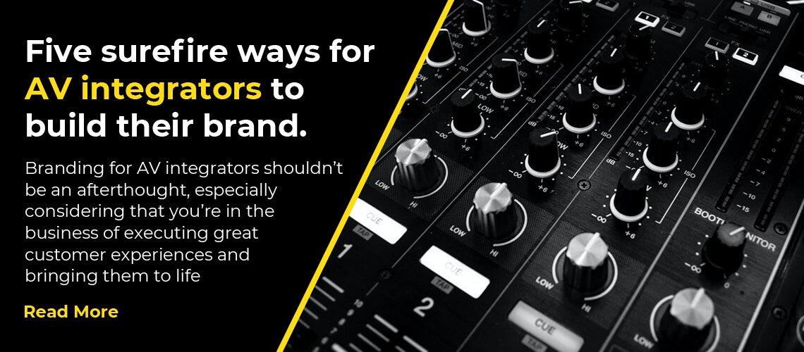 Five surefire ways for AV integrators to build their brand.