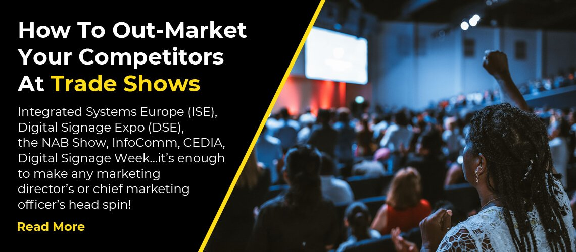 How To Out-Market Your Competitors At Trade Shows